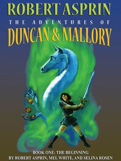 The Adventures of Duncan & Mallory: The Beginning, Robert Asprin, Mel.White
