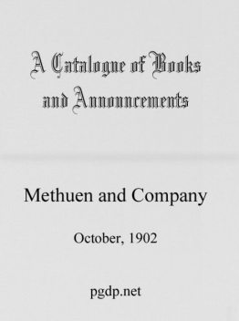 A Catalogue of Books and Announcements of Methuen and Company, October 1902, Co., Methuen