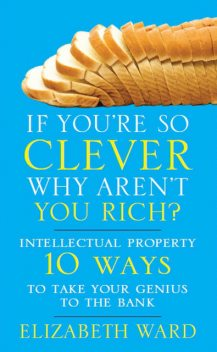 If You're So Clever Why Aren't You Rich, Elizabeth Ward