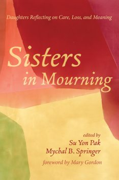 Sisters in Mourning, Mary Gordon