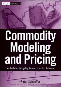 Commodity Modeling and Pricing, Peter V.Schaeffer