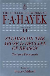 Studies on the Abuse and Decline of Reason, F.A.Hayek