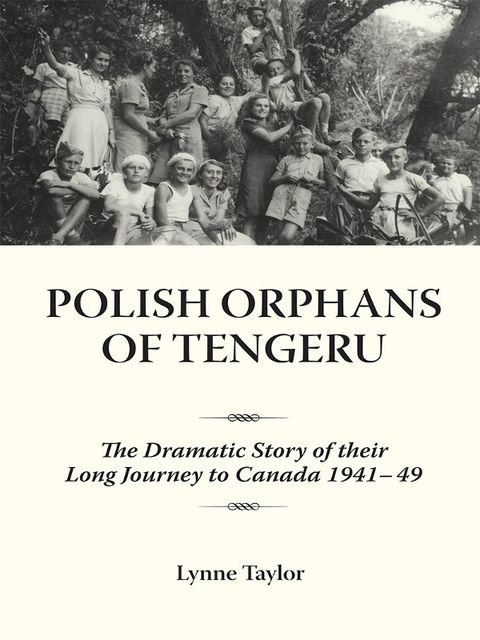 Polish Orphans of Tengeru, Lynne Taylor