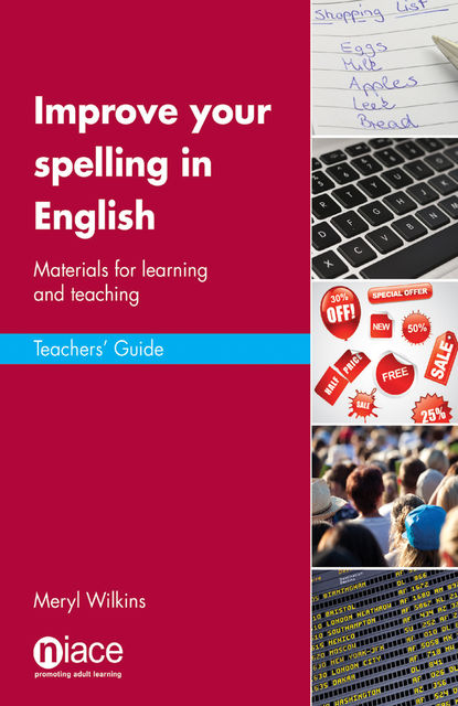 Improve Your Spelling in English: Teacher's Guide, Meryl Wilkins