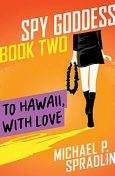 To Hawaii, with Love, Michael Spradlin