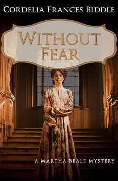 Without Fear, Cordelia F Biddle