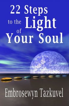 22 Steps to the Light of Your Soul, Embrosewyn Tazkuvel