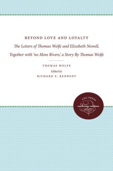 Beyond Love and Loyalty, Wolfe Thomas