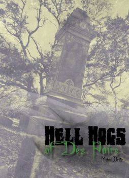 Hell Hogs of Des Paire, Michael Baxter