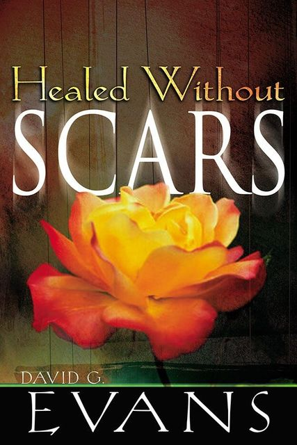 Healed Without Scars, David Evans