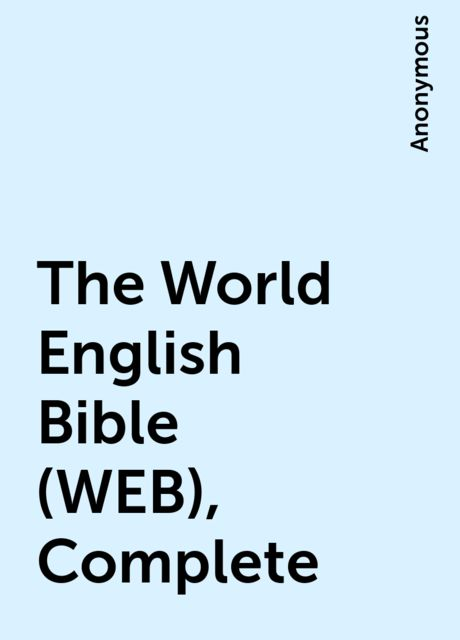The World English Bible (WEB), Complete,