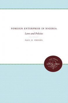 Foreign Enterprise in Nigeria, Paul O. Proehl