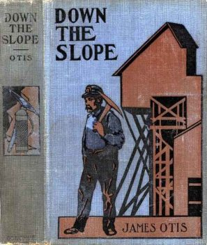 Down the Slope, James Otis