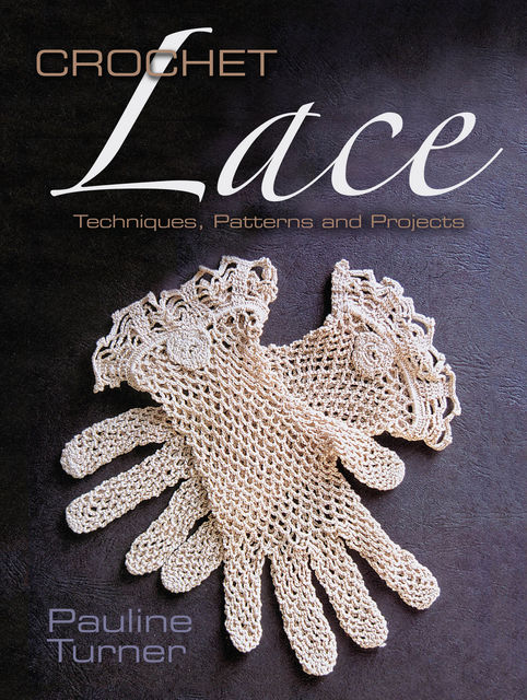 Crochet Lace, Pauline Turner