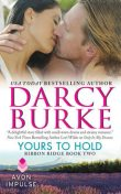 Yours to Hold, Darcy Burke