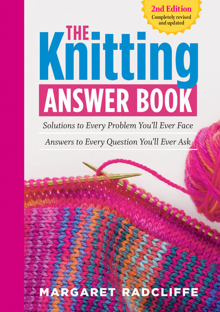 The Knitting Answer Book, 2nd Edition, Margaret Radcliffe