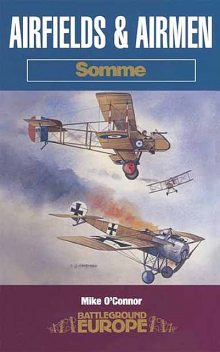 Airfields & Airmen: Somme, Mike O'Connor
