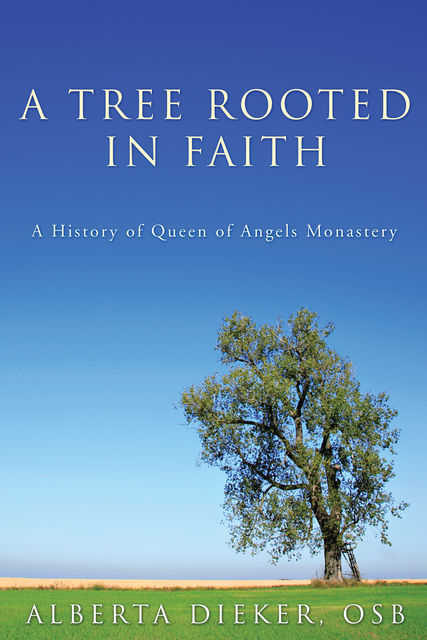 A Tree Rooted in Faith, Alberta Dieker