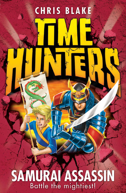 Samurai Assassin (Time Hunters, Book 8), Chris Blake