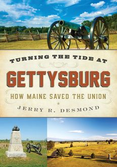 Turning the Tide at Gettysburg, Jerry Desmond