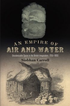 An Empire of Air and Water, Siobhan Carroll