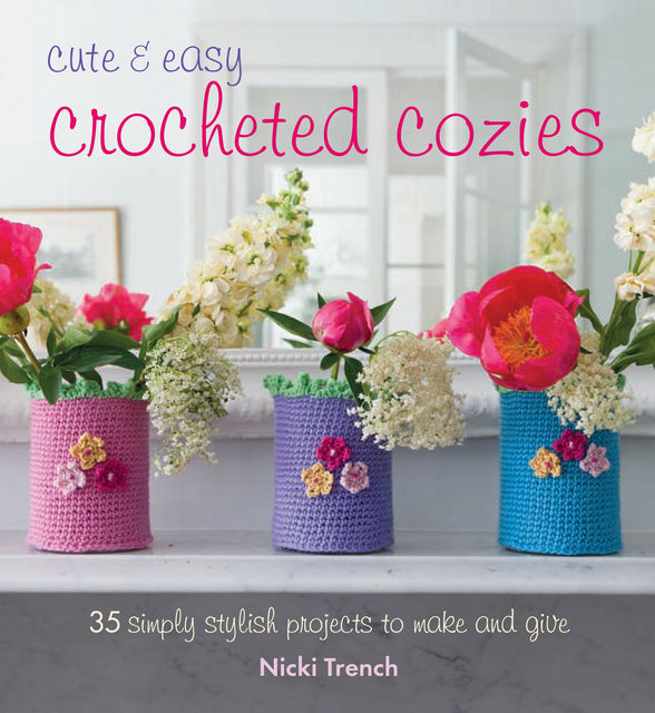 Cute and Easy Crocheted Cosies, Nicki Trench
