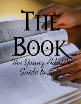 The Book – The Young Adult's Guide to Life, M Osterhoudt