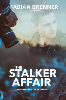 The Stalker Affair (Gay Romance), Fabian Brenner