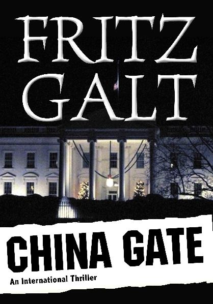 China Gate: An International Thriller, Fritz Galt