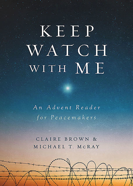 Keep Watch with Me, Michael T. McRay, Claire Brown