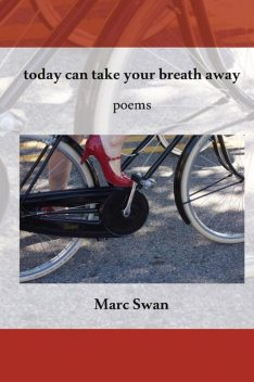 today can take your breath away, Marc Swan