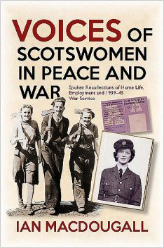 Voices of Scotswomen in Peace and War, Ian MacDougall