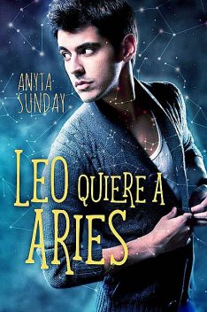Leo quiere a Aries, Anyta Sunday