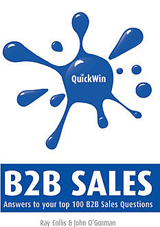 Quick Win B2B Sales, John O'Gorman, Ray Collis