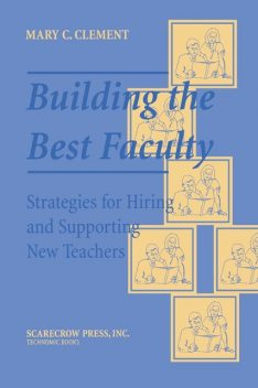 Building the Best Faculty, Mary C. Clement