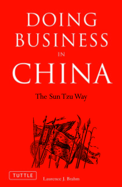 Doing Business in China, Laurence J. Brahm