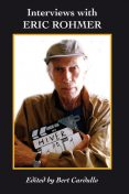 Interviews with Eric Rohmer, Bert Cardullo