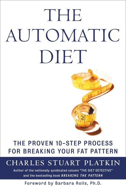 The Automatic Diet, Charles Platkin
