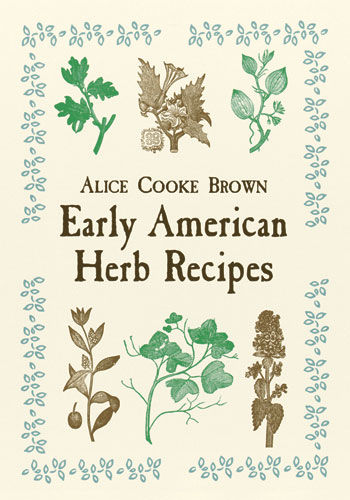 Early American Herb Recipes, Alice Brown