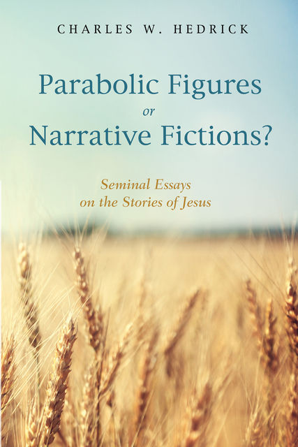 Parabolic Figures or Narrative Fictions, Charles W. Hedrick