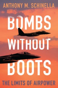 Bombs without Boots, Anthony M. Schinella