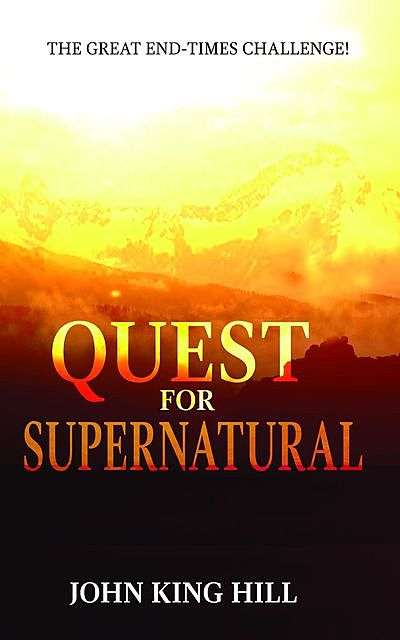 QUEST FOR SUPERNATURAL, John Hill, EVETTE YOUNG
