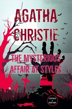 The Mysterious Affair at Styles: A Hercule Poirot Mystery, Agatha Christie