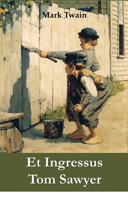 Et Ingressus Tom Sawyer, Mark Twain