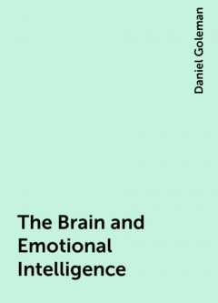 The Brain and Emotional Intelligence, Daniel Goleman