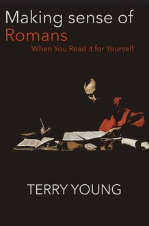 Making Sense of Romans, Terry Young