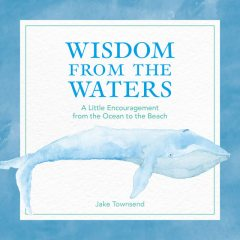 Wisdom from the Waters, Jake Townsend
