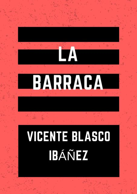 La Barraca, Vicente Blasco Ibáñez