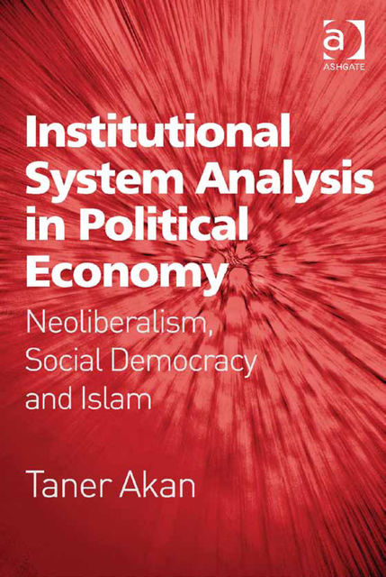 Institutional System Analysis in Political Economy, Assoc Prof Taner Akan