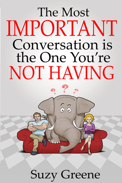 The Most Important Conversation is the One You're Not Having, Susan Greene